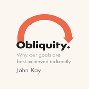 Obliquity: Why our goals are best achieved indirectly (Unabridged) audiobook download