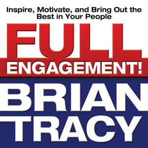 Full-engagement-inspire-motivate-and-bring-out-the-best-in-your-people-unabridged-audiobook