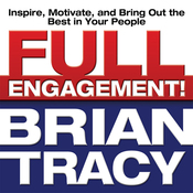 Full Engagement!: Inspire, Motivate, and Bring Out the Best in Your People (Unabridged) audiobook download