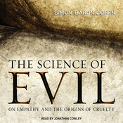 The Science of Evil: On Empathy and the Origins of Cruelty (Unabridged) audiobook download