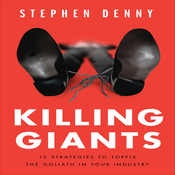Killing Giants: 10 Strategies to Topple the Goliath in Your Industry (Unabridged) audiobook download