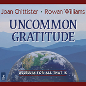 Uncommon Gratitude: Alleluia for All That Is (Unabridged) audiobook download