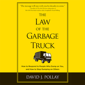 The Law of the Garbage Truck: Take Control of Your Life with One Decision (Unabridged) audiobook download