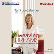 Weaving Dreams: The Joy of Work, The Love of Life (Unabridged) audiobook download