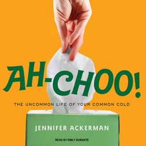 Ah-choo-the-uncommon-life-of-your-common-cold-unabridged-audiobook