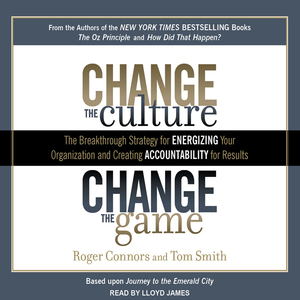 Change-the-culture-change-the-game-the-breakthrough-strategy-for-energizing-your-organization-and-creating-accountability-for-results-unabridged-audiobook