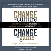 Change the Culture, Change the Game: The Breakthrough Strategy for Energizing Your Organization and Creating Accountability for Results (Unabridged) audiobook download