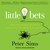 Little Bets: How Breakthrough Ideas Emerge from Small Discoveries (Unabridged) audiobook download