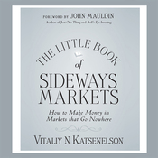 Little Book of Sideways Markets: How to Make Money in Markets that Go Nowhere (Unabridged) audiobook download