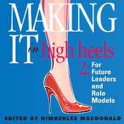 Making It In High Heels 2: For Future Leaders and Role Models (Unabridged) audiobook download