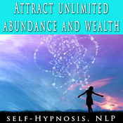 Be More Prosperous, Attract Unlimited Abundance and Wealth Hypnosis Collection (Unabridged) audiobook download