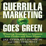 Guerrilla Marketing Goes Green: Winning Strategies to Improve Your Profits and Your Planet (Unabridged) audiobook download