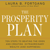 The Prosperity Plan: Ten Steps to Beating the Odds and Discovering Greater Wealth and Happiness Than You Ever Thought Possible (Unabridged) audiobook download