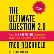 The Ultimate Question 2.0 (Revised and Expanded Edition): How Net Promoter Companies Thrive in a Customer-Driven World (Unabridged) audiobook download