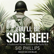 You'll Be Sor-ree!: A Guadalcanal Marine Remembers the Pacific War (Unabridged) audiobook download