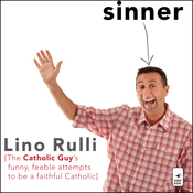 Sinner: The Catholic Guy's Funny, Feeble Attempts to be a Faithful Catholic (Unabridged) audiobook download