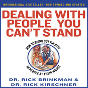 Dealing with People You Can't Stand: How to Bring Out The Best in People at Their Worst (Unabridged) audiobook download