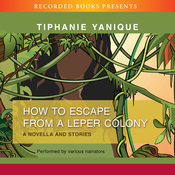 How to Escape from a Leper Colony (Unabridged) audiobook download