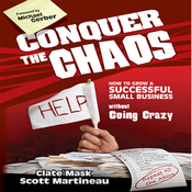 Conquer the Chaos: How to Grow a Successful Small Business Without Going Crazy (Unabridged) audiobook download