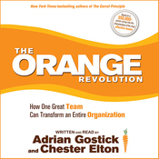 The Orange Revolution: How One Great Team Can Transform an Entire Organization (Unabridged) audiobook download