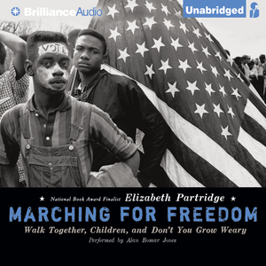 Marching-for-freedom-walk-together-children-and-dont-you-grow-weary-unabridged-audiobook
