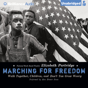 Marching for Freedom: Walk Together, Children, and Don't You Grow Weary (Unabridged) audiobook download