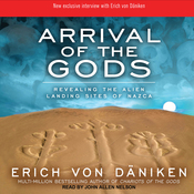 Arrival of the Gods: Revealing the Alien Landing Sites of Nazca (Unabridged) audiobook download