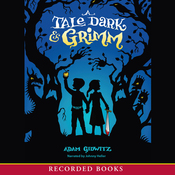 A Tale Dark and Grimm (Unabridged) audiobook download