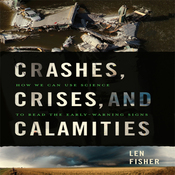 Crashes, Crises, and Calamities: How We Can Use Science to Read the Early-Warning Signs (Unabridged) audiobook download