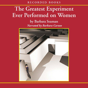 The Greatest Experiment Ever Performed on Women: Exploding the Estrogen Myth (Unabridged) audiobook download