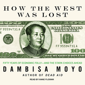 How the West Was Lost: Fifty Years of Economic Folly - and the Stark Choices Ahead (Unabridged) audiobook download