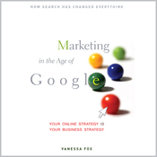 Marketing in the Age of Google: Your Online Strategy IS Your Business Strategy (Unabridged) audiobook download