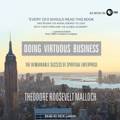 Doing Virtuous Business: The Remarkable Success of Spiritual Enterprise (Unabridged) audiobook download