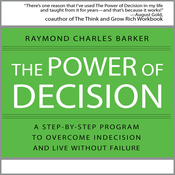 The Power of Decision: A Step-by-Step Program to Overcome Indecision and Live Without Failure Forever (Unabridged) audiobook download