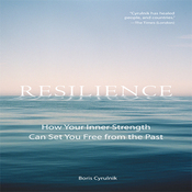 Resilience: How Your Inner Strength Can Set You Free from the Past (Unabridged) audiobook download