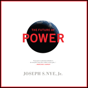 The Future of Power: Its Changing Nature and Use in the Twenty-first Century (Unabridged) audiobook download