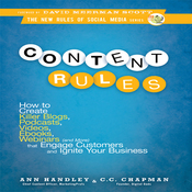 Content Rules: How to Create Killer Blogs, Podcasts, Videos, Ebooks, Webinars (and More) That Engage Customers and Ignite Your Business (New Rules Social Media Series) (Unabridged) audiobook download