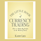 The Little Book of Currency Trading: How to Make Big Profits in the World of Forex (Unabridged) audiobook download