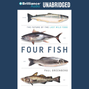 Four Fish: The Future of the Last Wild Food (Unabridged) audiobook download