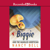 Biggie and the Mangled Mortician: Biggie Weatherford, Book 2 (Unabridged) audiobook download