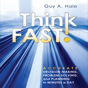 Think Fast!: Accurate Decision-Making, Problem-Solving, and Planning in Minutes a Day (Unabridged) audiobook download