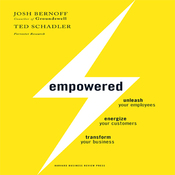 Empowered: Unleash Your Employees, Energize Your Customers, and Transform Your Business (Unabridged) audiobook download