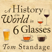 A History of the World in 6 Glasses (Unabridged) audiobook download