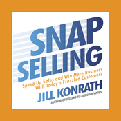 Snap Selling: Speed Up Sales and Win More Business with Today's Frazzled Customers (Unabridged) audiobook download