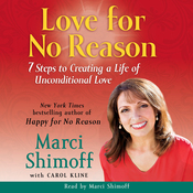 Love for No Reason: 7 Steps to Creating a Life of Unconditional Love audiobook download
