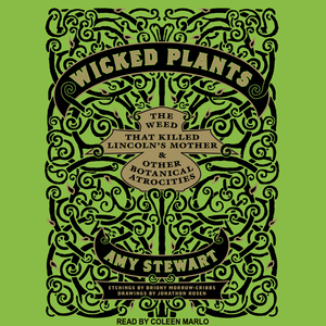 Wicked-plants-the-weed-that-killed-lincolns-mother-and-other-botanical-atrocities-unabridged-audiobook