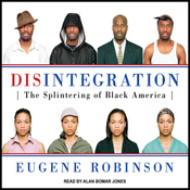Disintegration: The Splintering of Black America (Unabridged) audiobook download