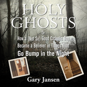 Holy Ghosts: Or How a (Not-so) Good Catholic Boy Became a Believer in Things that Go Bump in the Night (Unabridged) audiobook download