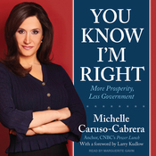 You Know I'm Right: More Prosperity, Less Government (Unabridged) audiobook download