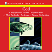 Cod: A Biography of the Fish that Changed the World (Unabridged) audiobook download